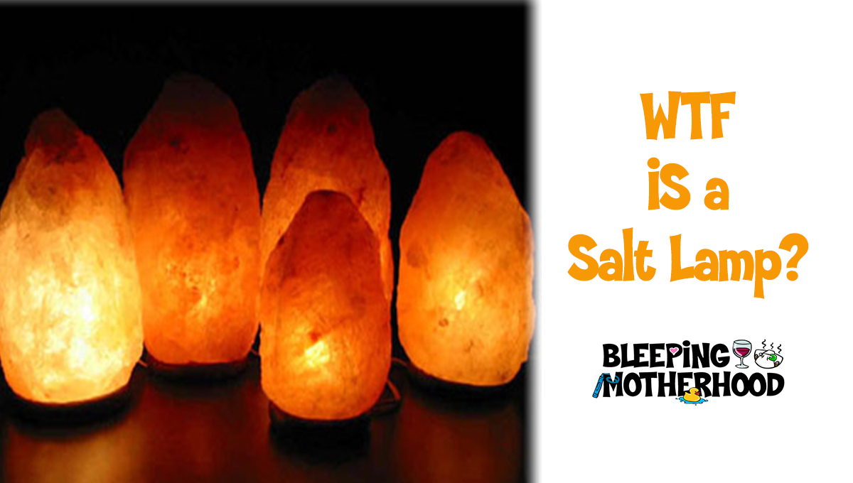 Himalayan Rock Salt Lamps: WTF are they & do they work? - Bleeping Motherhood